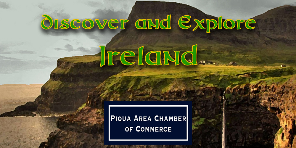 Discover and Explore Ireland with the Piqua Area Chamber of Commerce!