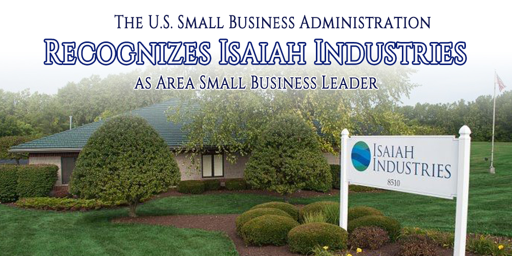U.S. Small Business Administration to Recognize Isaiah Industries as Area Small Business Leader